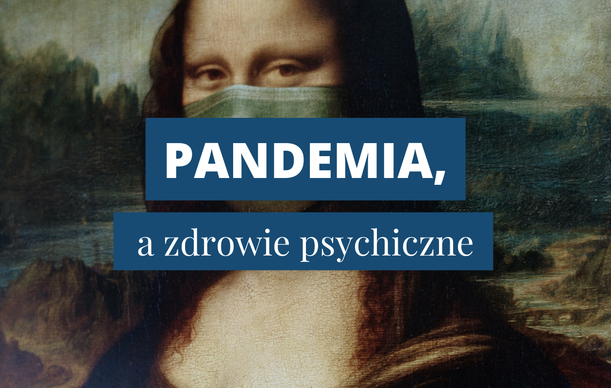Napis: Pandemia, a zdrowie psychiczne; w tle Mona Lisa w maseczce